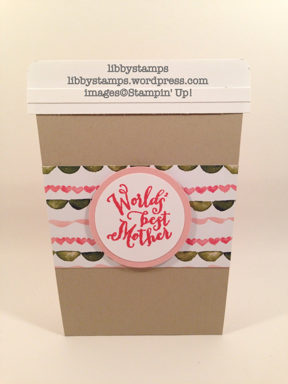libbystamps, stampin' up, A Nice Cuppa, Cups & Kettle Framelits, Birthday Bouquet DSP, Coffee to-go, Card Buffet,