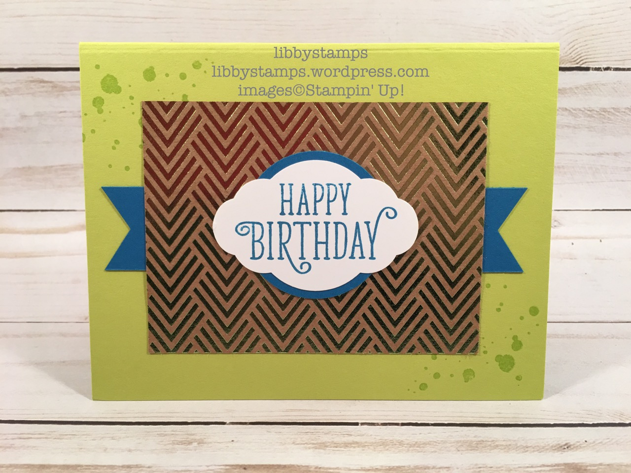 libbystamps, stampin up, Swirly Bird, Happy Birthday Gorgeous, Foil Frenzy Specialty DSP, Pretty Label Punch, 1 3/4 Circle Punch, Banner Triple Punch, WWC