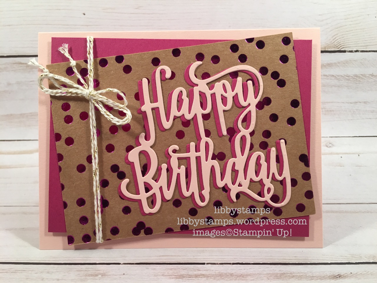 libbystamps, stampin up, Happy Birthday, Foil Frenzy Specialty