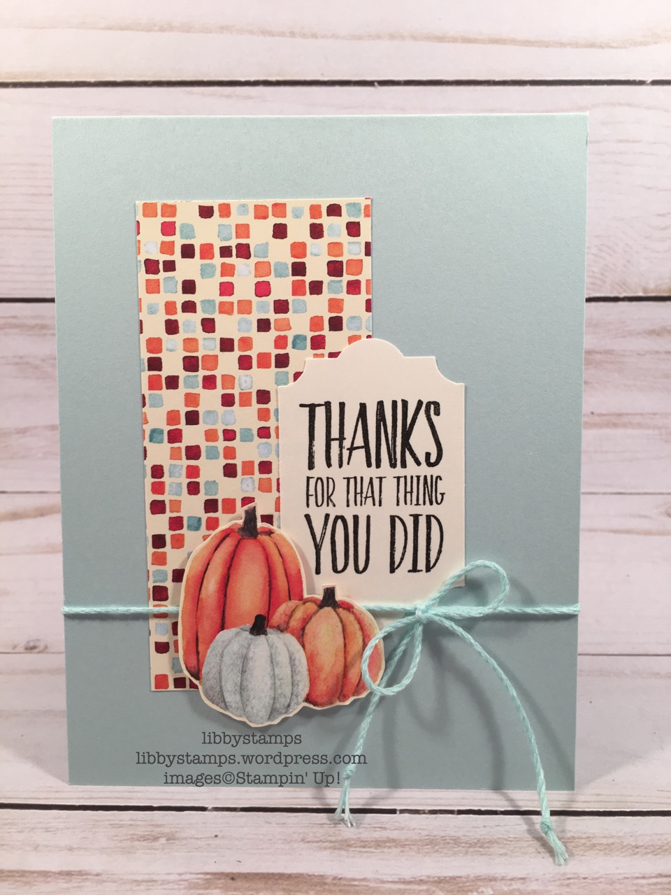 libbystamps, stampin up, All Things Thanks, Painted Autumn DSP, Everyday Label Punch, CCMC