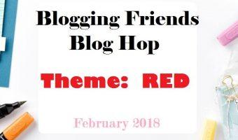 Blogging Friends Blog Hop – February – Red