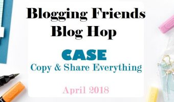 Blogging Friends Blog Hop – CASE a Blog Hop Member