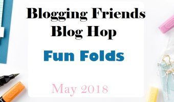 Blogging friends Blog Hop – Fun Fold