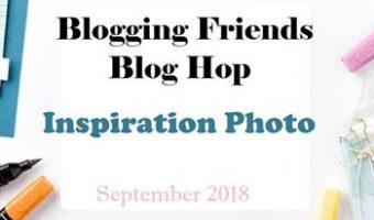 Blogging Friends Blog Hop – September