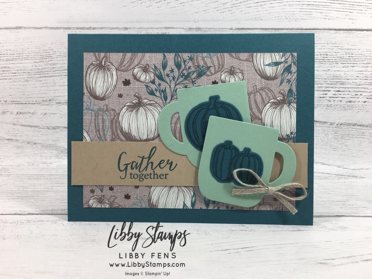 "libbystamps, Stampin Up!, Gather Together, Gathered Leaves Dies, Cup of Cheer Dies, Gather Together Bundle, Come to Gather DSP, 3/16"" Braided Linen Trim"