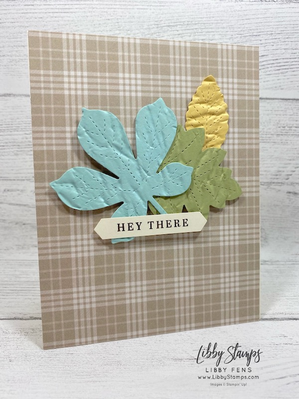 libbystamps, Stampin' Up!, Beautiful Autumn, Stitched Leaves Dies, Old World Paper 3D EF, Plaid Tidings 6 x 6DSP, Classic LabelPunch, FMS449