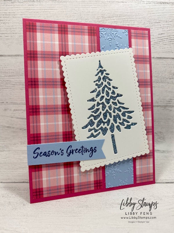 """libbystamps, Stampin' Up!, In The Pines, In The Pines Bundle, Pine Woods Dies, Winter Snow EF, Stitched So Sweetly Dies, Plaid Tidings 6"""" x 6"""" DSP, Balmy Blue Gimmer, TSOT485, Try Stampin' on Tuesday"""