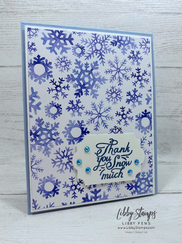 libbystamps, Stampin' Up!, Snowflake Splendor, Snowflake Wishes DSP, Everyday Label Punch, Blue Adhesive-Backed Gems, Creative Stampers, Creative Stampers Tutorial Bundle Group